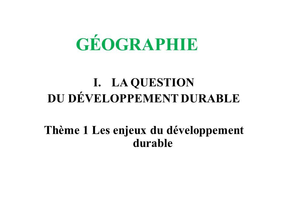 DU DÉVELOPPEMENT DURABLE Thème 1 Les enjeux du développement durable