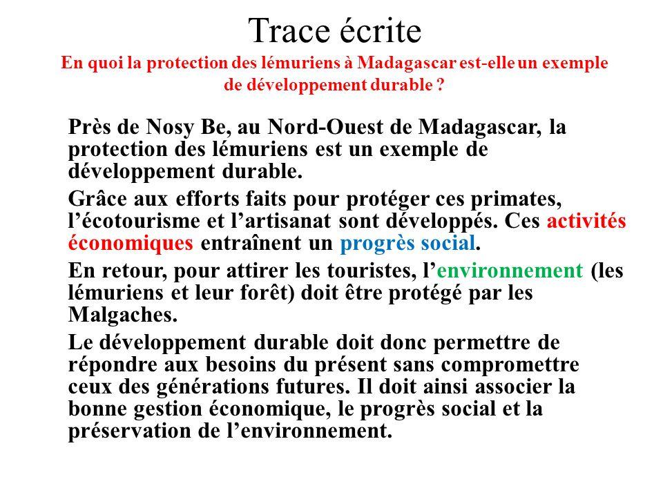 Trace écrite En quoi la protection des lémuriens à Madagascar est-elle un exemple de développement durable