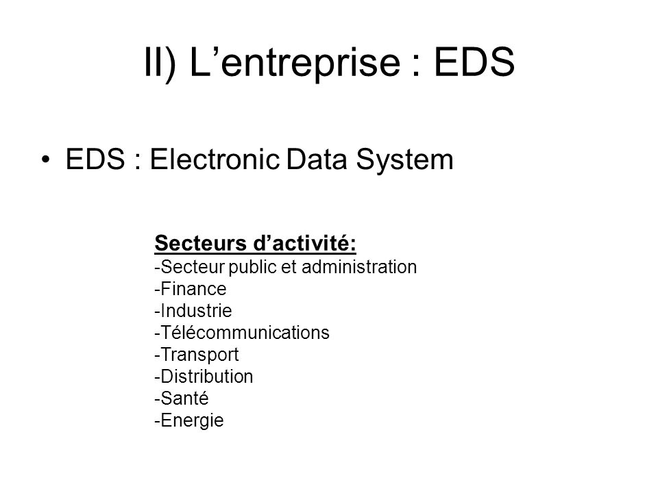 II) L'entreprise : EDS EDS : Electronic Data System