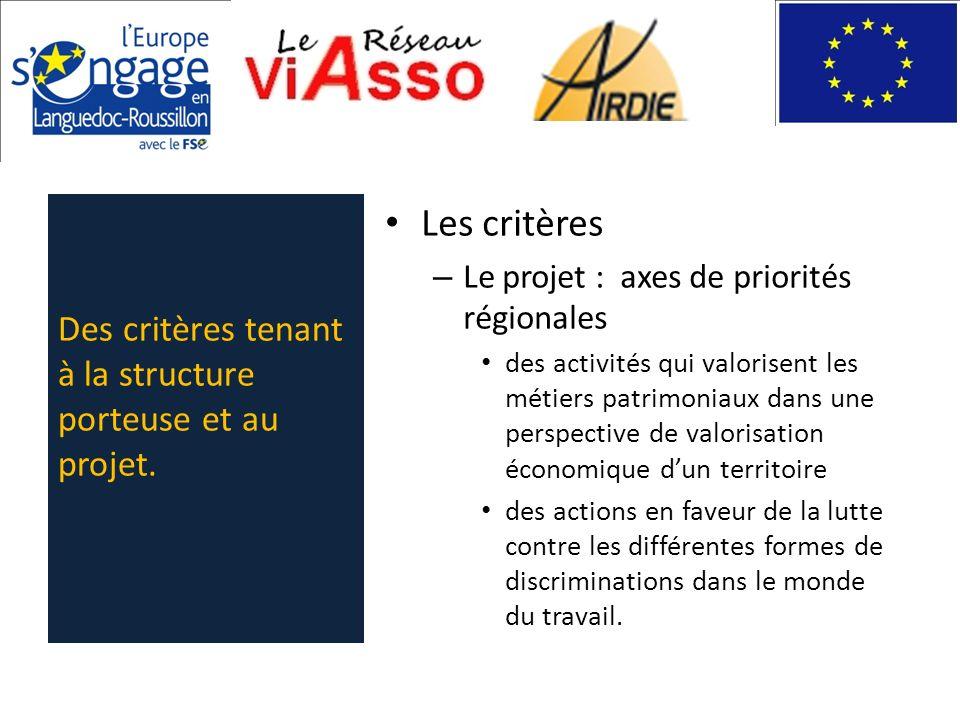 Les critères Des critères tenant à la structure porteuse et au projet.