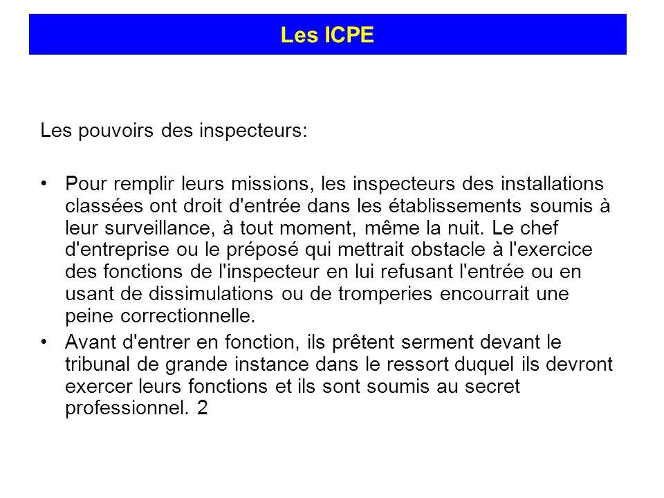 Les ICPE Les ICPE Les pouvoirs des inspecteurs: