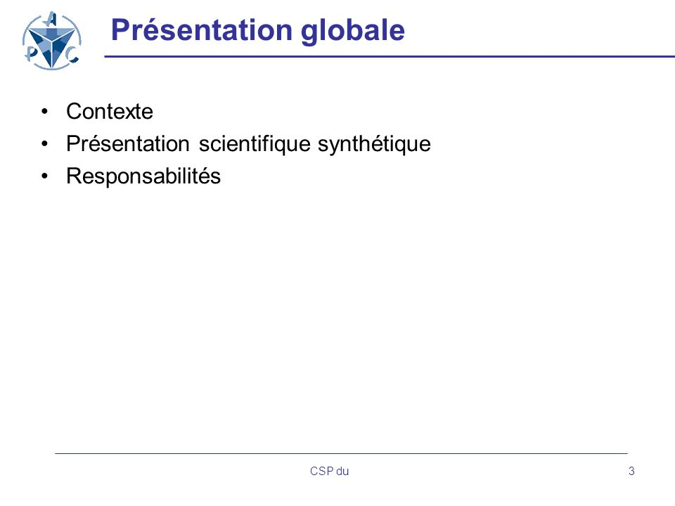 Présentation globale Contexte Présentation scientifique synthétique