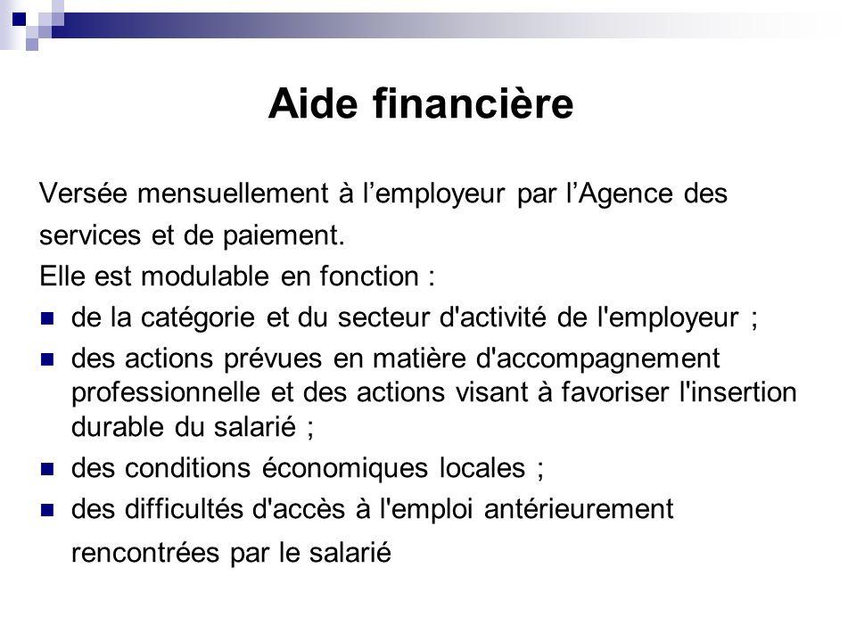 Aide financière Versée mensuellement à l'employeur par l'Agence des
