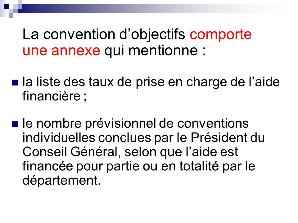 La convention d'objectifs comporte une annexe qui mentionne :