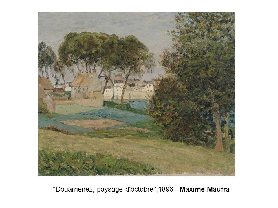 Douarnenez, paysage d octobre ,1896 - Maxime Maufra
