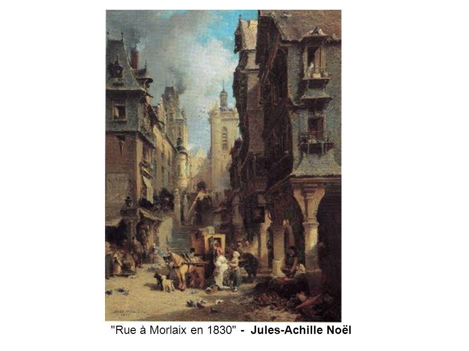 Rue à Morlaix en 1830 - Jules-Achille Noël