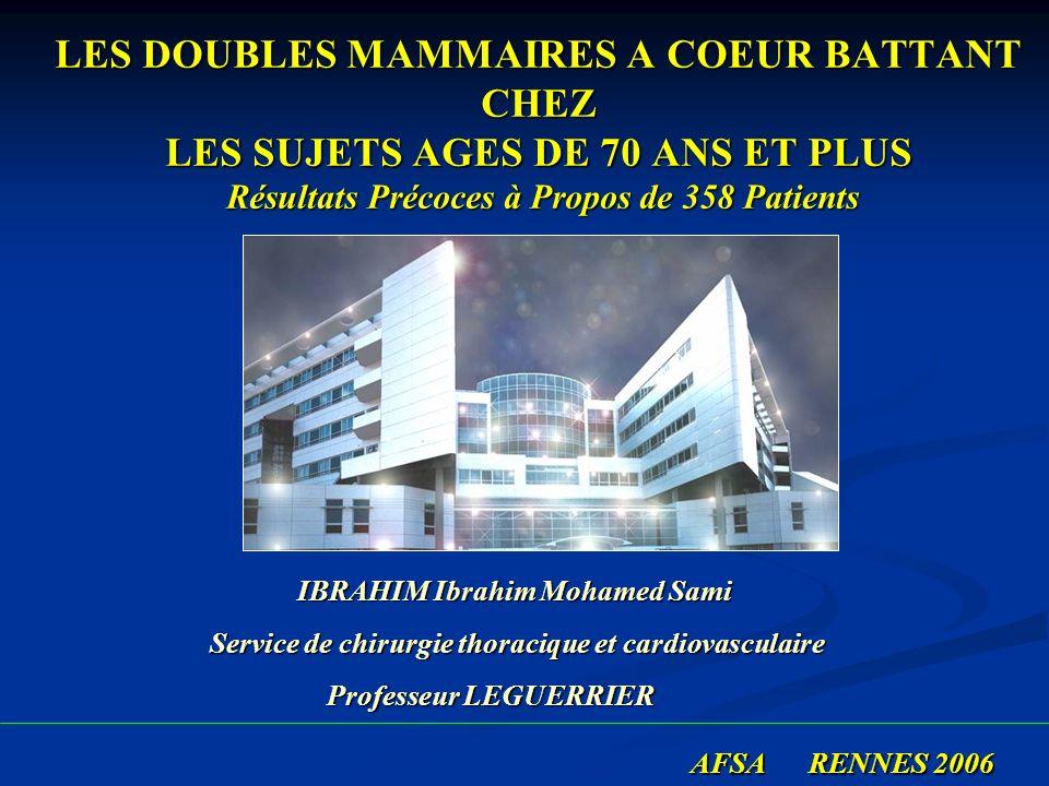 LES DOUBLES MAMMAIRES A COEUR BATTANT CHEZ LES SUJETS AGES DE 70 ANS ET PLUS Résultats Précoces à Propos de 358 Patients