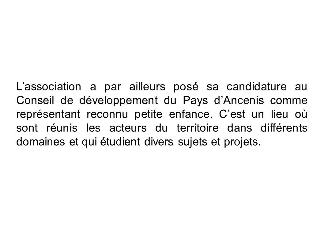 L'association a par ailleurs posé sa candidature au Conseil de développement du Pays d'Ancenis comme représentant reconnu petite enfance.