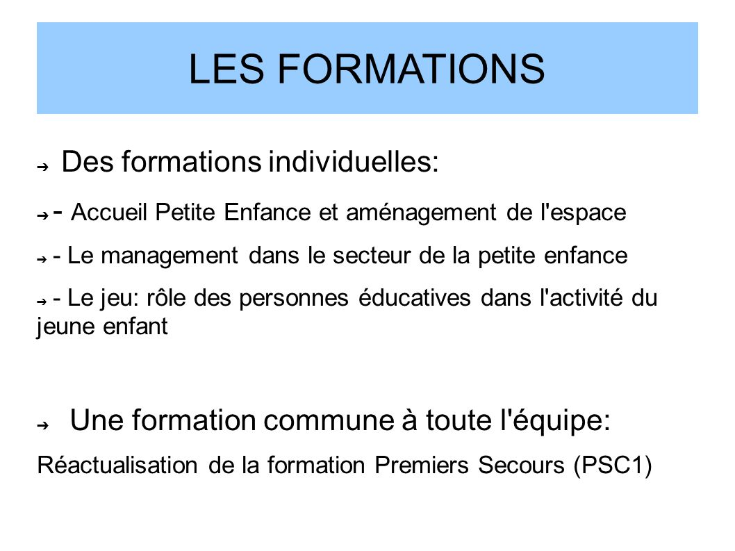 LES FORMATIONS Des formations individuelles: