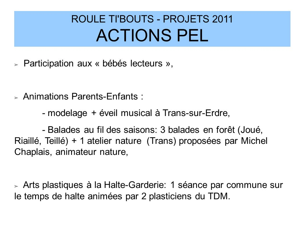 ROULE TI BOUTS - PROJETS 2011 ACTIONS PEL