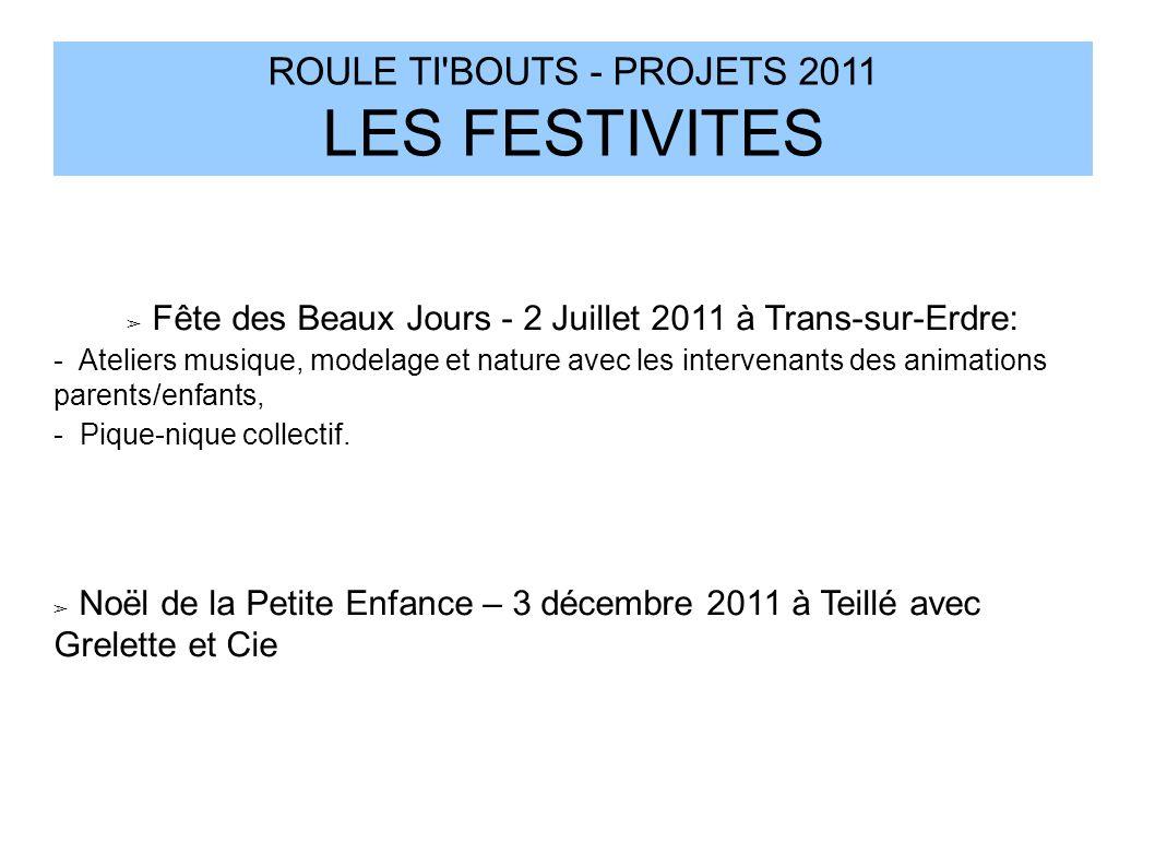 ROULE TI BOUTS - PROJETS 2011 LES FESTIVITES
