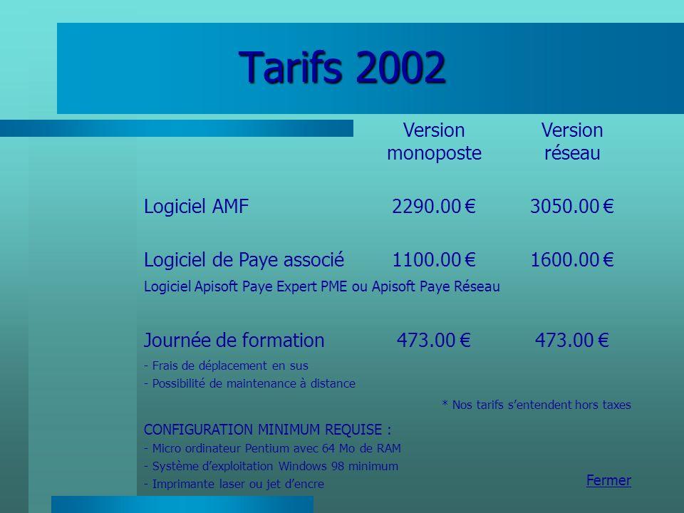 Tarifs 2002 Version monoposte Version réseau Logiciel AMF 2290.00 €