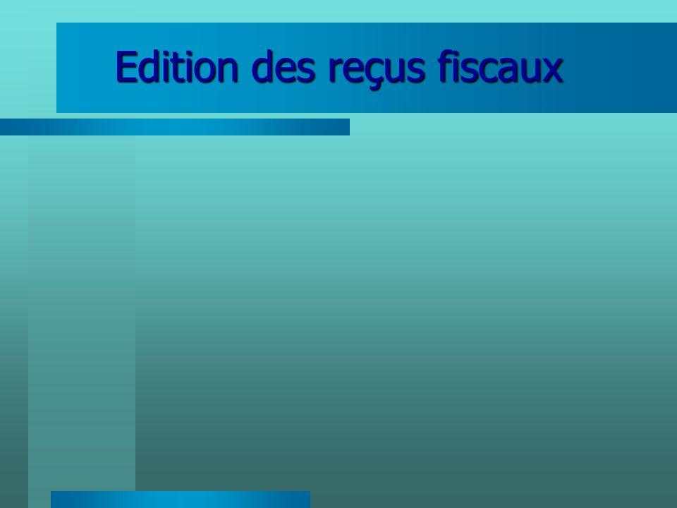 Edition des reçus fiscaux