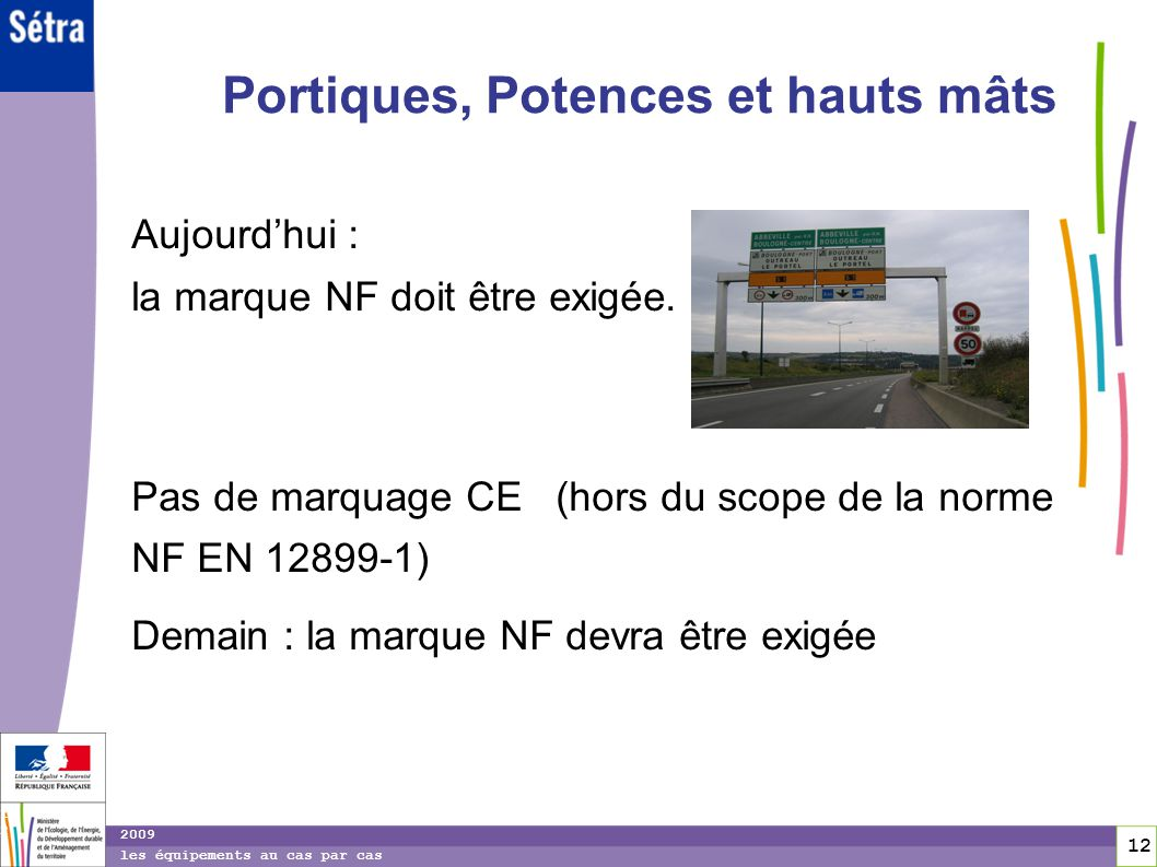Portiques, Potences et hauts mâts