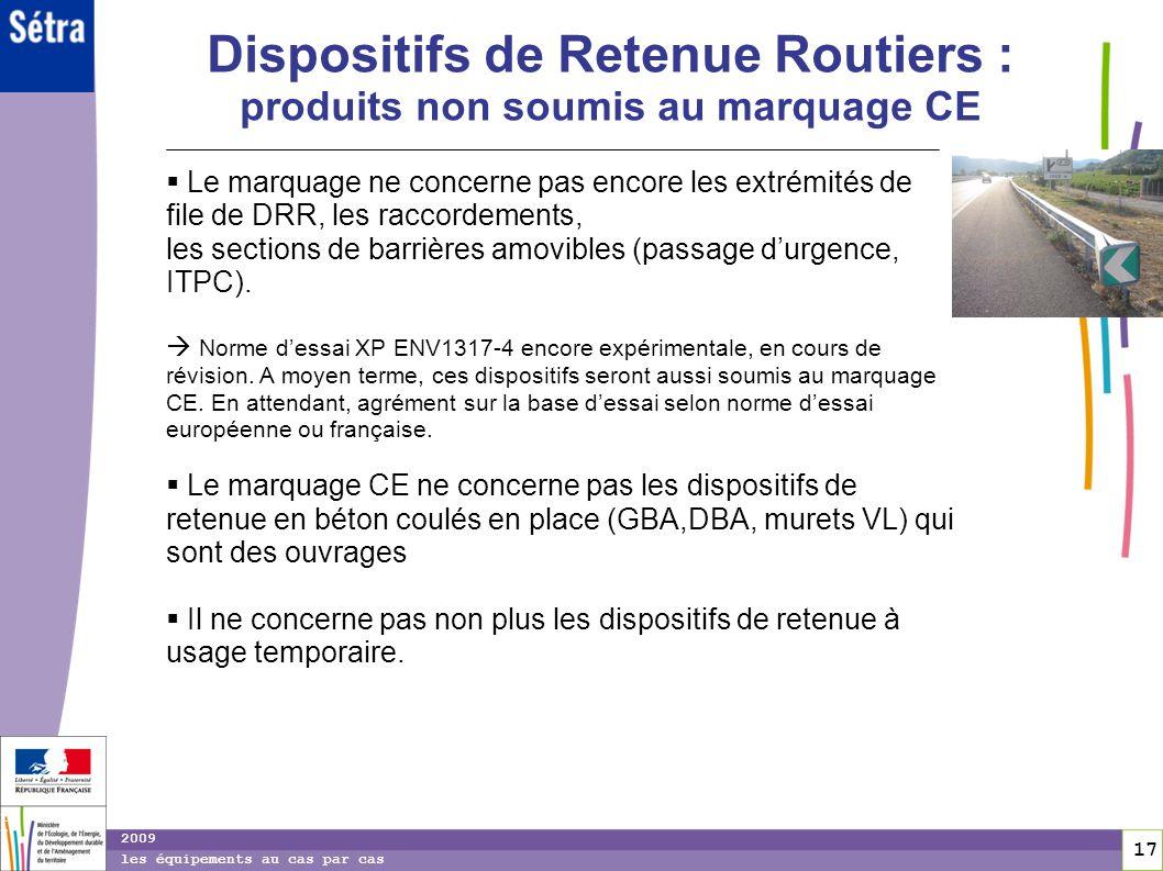 Dispositifs de Retenue Routiers : produits non soumis au marquage CE