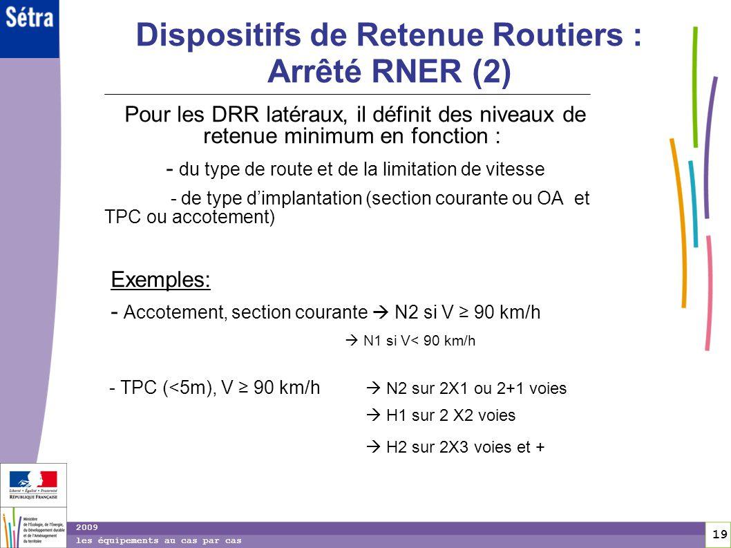 Dispositifs de Retenue Routiers : Arrêté RNER (2)