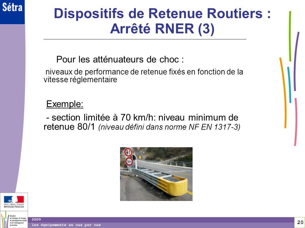 Dispositifs de Retenue Routiers : Arrêté RNER (3)