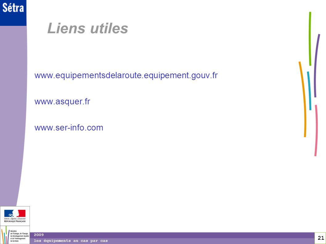 Liens utiles www.equipementsdelaroute.equipement.gouv.fr www.asquer.fr
