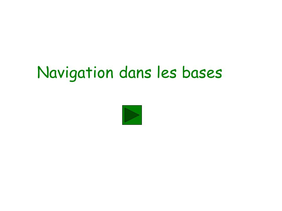 Navigation dans les bases