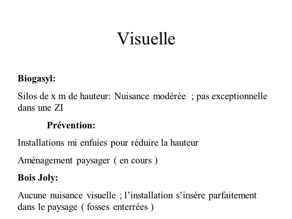 VisuelleBiogasyl: Silos de x m de hauteur: Nuisance modérée ; pas exceptionnelle dans une ZI. Prévention: