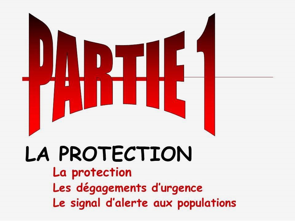 LA PROTECTION PARTIE 1 La protection Les dégagements d'urgence