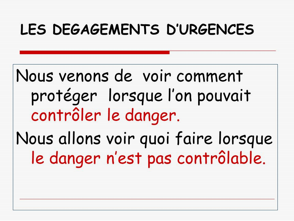 LES DEGAGEMENTS D'URGENCES