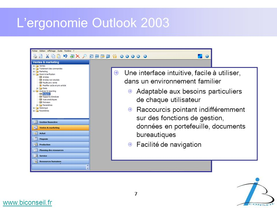 L'ergonomie Outlook 2003 Une interface intuitive, facile à utiliser, dans un environnement familier.