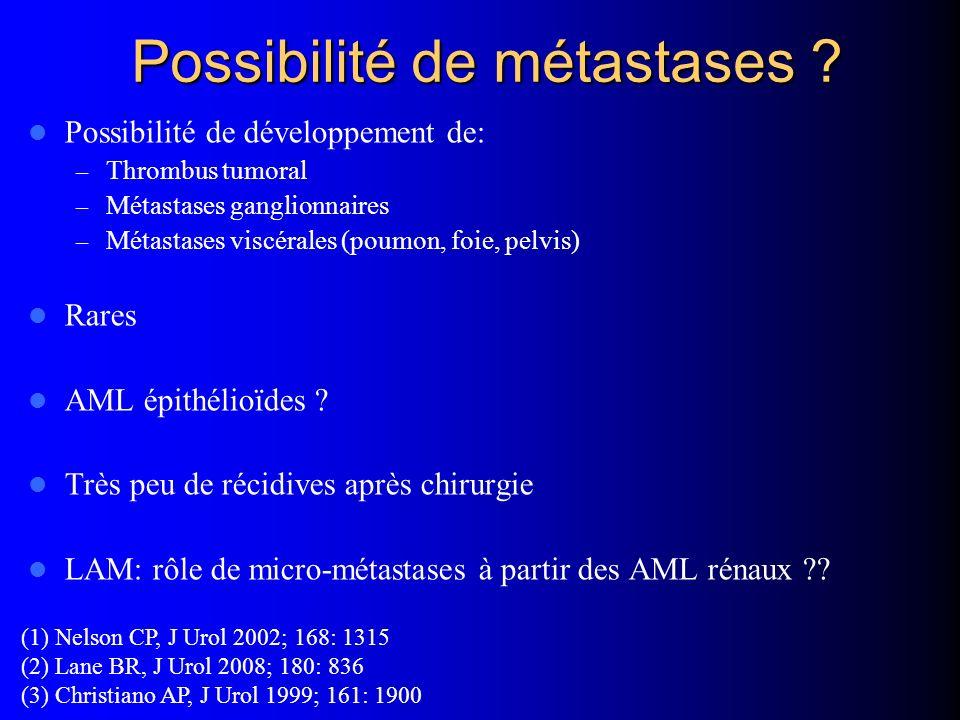 Possibilité de métastases