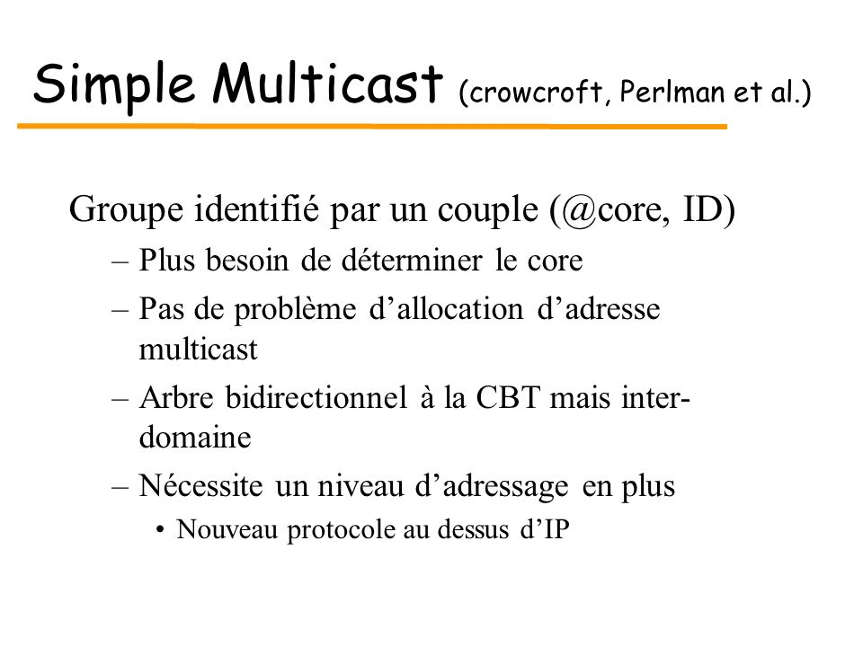 Simple Multicast (crowcroft, Perlman et al.)