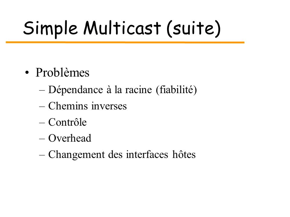 Simple Multicast (suite)