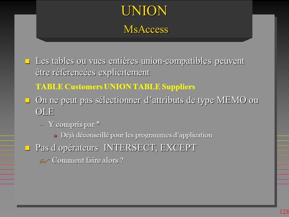UNION MsAccess Les tables ou vues entières union-compatibles peuvent être référencées explicitement.