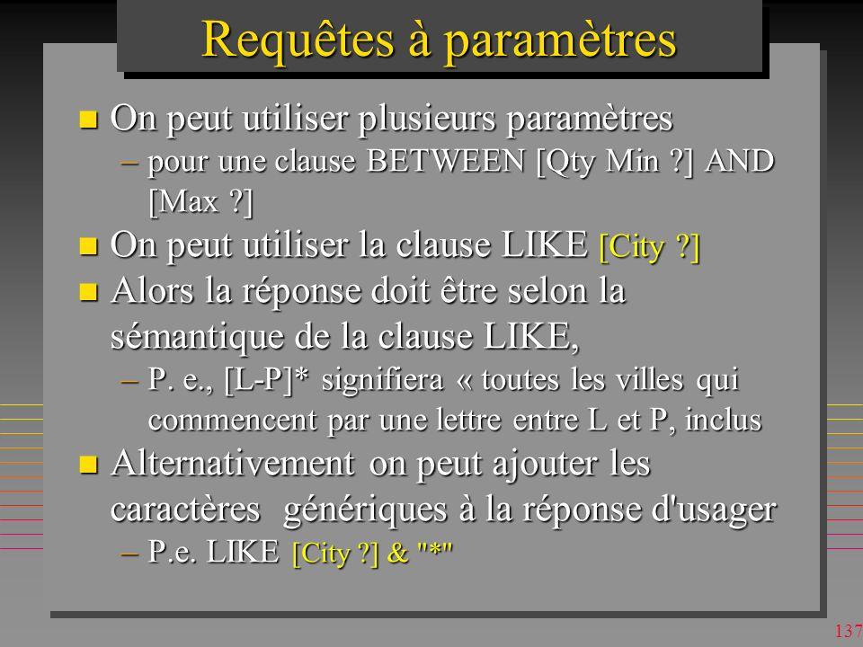 Requêtes à paramètres On peut utiliser plusieurs paramètres