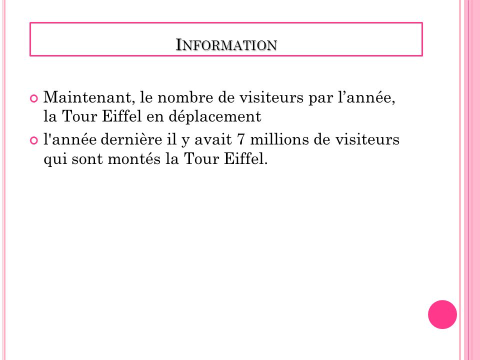 Information Maintenant, le nombre de visiteurs par l'année, la Tour Eiffel en déplacement.