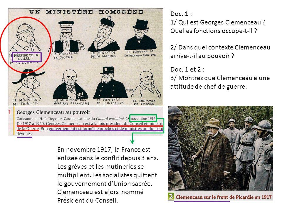 Doc. 1 : 1/ Qui est Georges Clemenceau Quelles fonctions occupe-t-il 2/ Dans quel contexte Clemenceau arrive-t-il au pouvoir