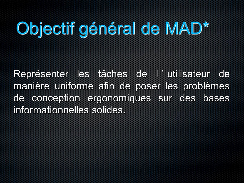 Objectif général de MAD*