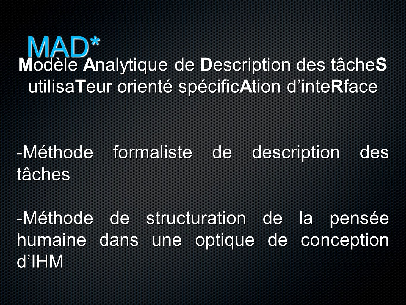 MAD* Modèle Analytique de Description des tâcheS