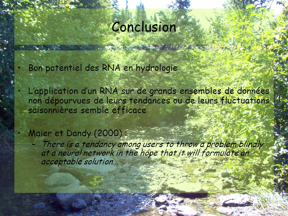 Conclusion Bon potentiel des RNA en hydrologie