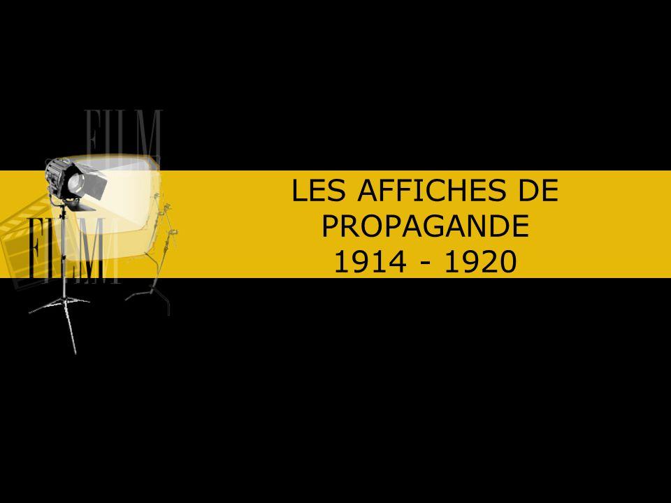 LES AFFICHES DE PROPAGANDE 1914 - 1920
