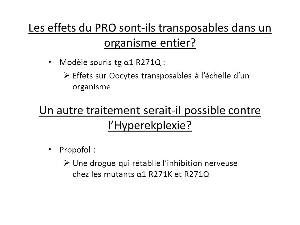 Les effets du PRO sont-ils transposables dans un organisme entier