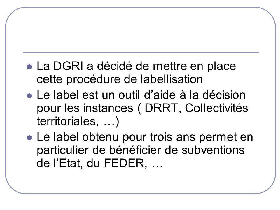 La DGRI a décidé de mettre en place cette procédure de labellisation