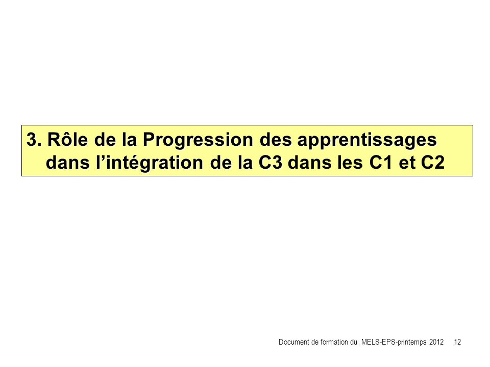 3. Rôle de la Progression des apprentissages dans l'intégration de la C3 dans les C1 et C2