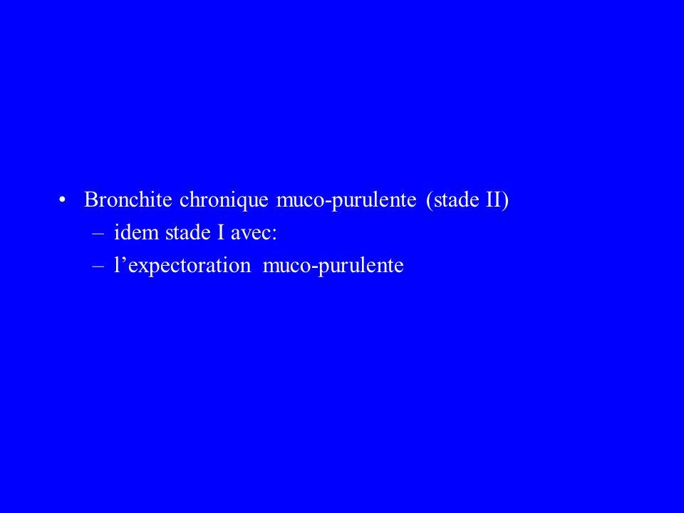 Bronchite chronique muco-purulente (stade II)