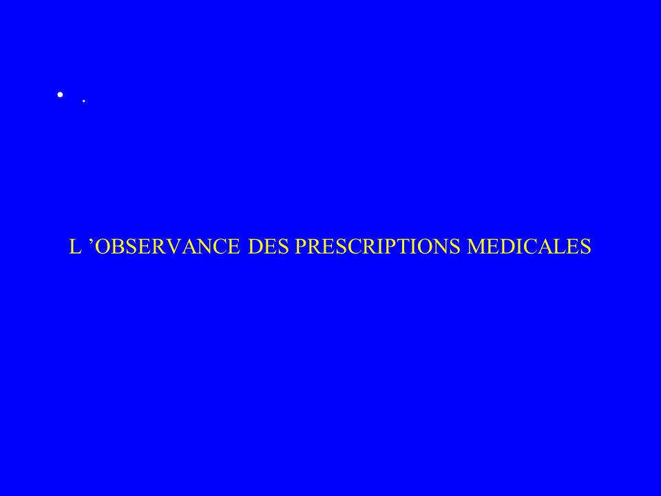 L 'OBSERVANCE DES PRESCRIPTIONS MEDICALES