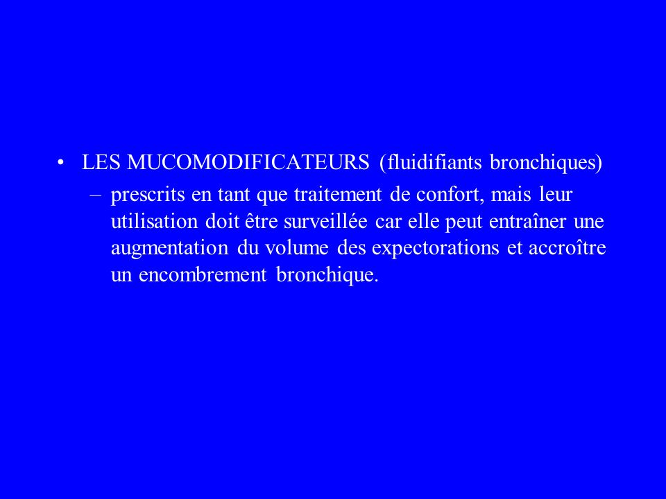 LES MUCOMODIFICATEURS (fluidifiants bronchiques)