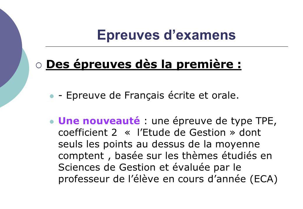 Epreuves d'examens Des épreuves dès la première :