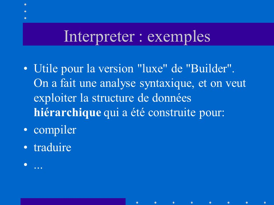 Interpreter : exemples
