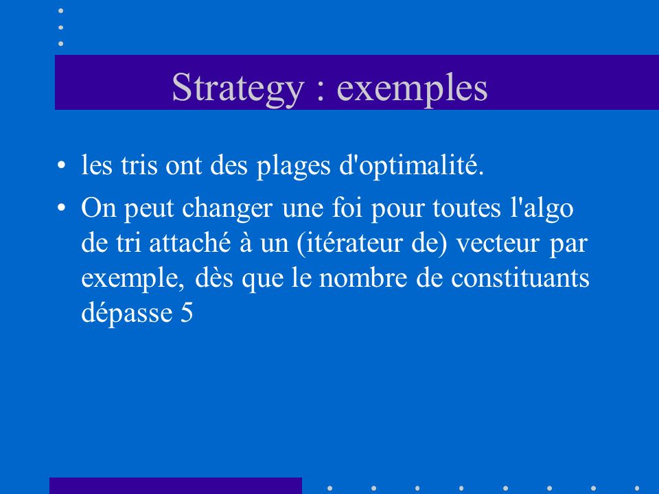 Strategy : exemples les tris ont des plages d optimalité.