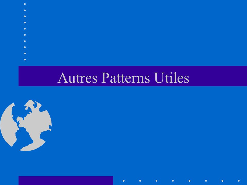 Autres Patterns Utiles