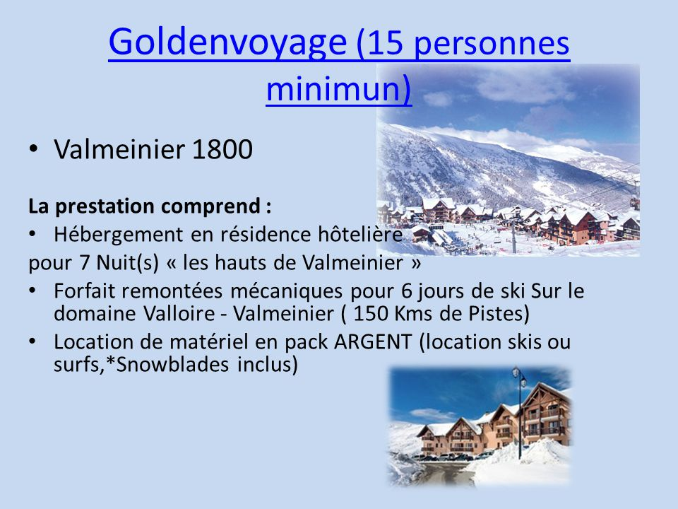 Goldenvoyage (15 personnes minimun)
