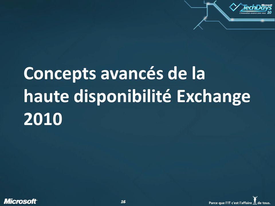 Concepts avancés de la haute disponibilité Exchange 2010